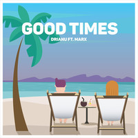 Thumbnail for the Drianu - Good Times link, provided by host site