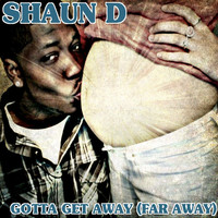 Thumbnail for the Shaun-D - Gotta Get Away (Far Away) link, provided by host site