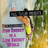 Thumbnail for the Paul Taylor - Grindhouse: High Energy in a Low Energy World link, provided by host site