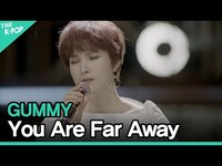 Thumbnail for the Gummy - 거미(GUMMY) - 님은 먼 곳에(You Are Far Away)ㅣ라이브 온 언플러그드(LIVE ON UNPLUGGED) 거미 편 link, provided by host site