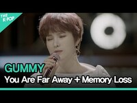 Thumbnail for the Gummy - 거미(GUMMY) - 님은 먼 곳에(You Are Far Away) + 기억상실(Memory Loss)ㅣ라이브 온 언플러그드(LIVE ON UNPLUGGED) 거미 편 link, provided by host site