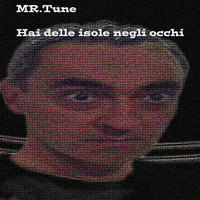 Thumbnail for the Mr Tune - Hai delle isole negli occhi (Umberto Behboudi Remix) link, provided by host site