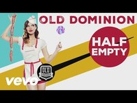 Thumbnail for the Old Dominion - Half Empty link, provided by host site