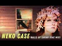 """Thumbnail for the Neko Case - """"Halls Of Sarah"""" (RAC Mix) link, provided by host site"""