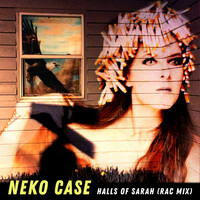 Thumbnail for the Neko Case - Halls Of Sarah (RAC Mix) link, provided by host site