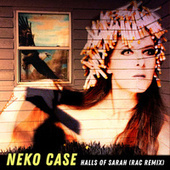 Thumbnail for the Neko Case - Halls Of Sarah (RAC Remix) link, provided by host site