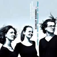 Thumbnail for the Stella Doufexis - Hamlet Echoes: Songs By Loeffler, Liszt, Brahms, Shostakovich, Jost & Bridge link, provided by host site