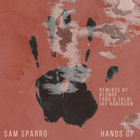 Thumbnail for the Sam Sparro - Hands Up Remixes link, provided by host site