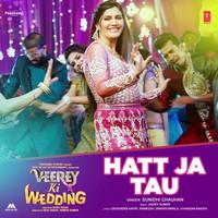 "Thumbnail for the Sunidhi Chauhan - Hatt Ja Tau (From ""Veerey Ki Wedding"") link, provided by host site"