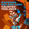 Thumbnail for the Roland Kirk - Haunted Feelings link, provided by host site