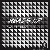 Thumbnail for the Your Friends - Heads Up link, provided by host site