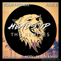 Thumbnail for the Your Friends - Heads Up The Remixes link, provided by host site