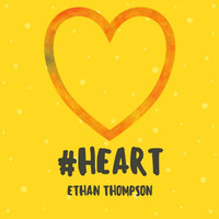Thumbnail for the Ethan Thompson - #Heart link, provided by host site