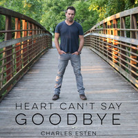 Thumbnail for the Charles Esten - Heart Can't Say Goodbye link, provided by host site