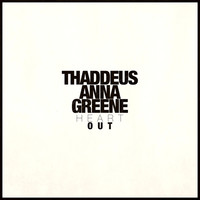 Thumbnail for the Thaddeus Anna Greene - Heart Out link, provided by host site