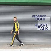 Thumbnail for the Federico Ughi - Heart Talk link, provided by host site