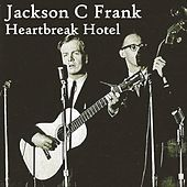Thumbnail for the Jackson C. Frank - Heartbreak Hotel link, provided by host site