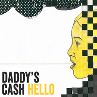 Thumbnail for the Daddy's Cash - Hello link, provided by host site