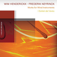 Thumbnail for the I Solisti Del Vento - Henderickx, Neyrinck: Works for Wind Instruments link, provided by host site