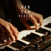 Thumbnail for the Dan San - Heroes link, provided by host site