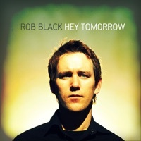 Thumbnail for the Rob Black - Hey Tomorrow link, provided by host site