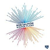 Thumbnail for the Rob Salmon - Higher Plane link, provided by host site