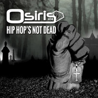 Thumbnail for the Osiris - Hip Hop's Not Dead link, provided by host site