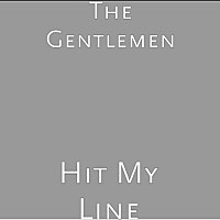 Thumbnail for the the Gentlemen - Hit My Line link, provided by host site