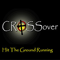 Thumbnail for the Crossover - Hit the Ground Running link, provided by host site