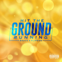 Thumbnail for the Sauce - Hit The Ground Running link, provided by host site