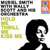 Thumbnail for the Muriel Smith - Hold Me Thrill Me Kiss Me (Remastered) [with Wally Scott and his Orchestra] link, provided by host site