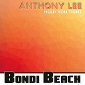 Thumbnail for the Anthony Lee - Hold You Tight link, provided by host site