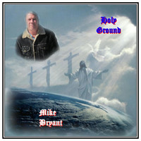 Thumbnail for the Mike Bryant - Holy Ground link, provided by host site