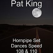Thumbnail for the Pat King - Hornpipe Set Dances (Speed 108 & 110) link, provided by host site