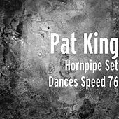 Thumbnail for the Pat King - Hornpipe Set Dances (Speed 76) link, provided by host site