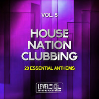 Thumbnail for the Various Artists - House Nation Clubbing, Vol. 5 (20 Essential Anthems) link, provided by host site