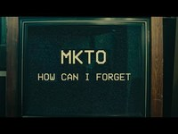 Thumbnail for the MKTO - How Can I Forget link, provided by host site