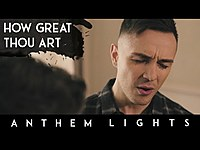 Thumbnail for the Anthem Lights - How Great Thou Art | A Cappella Cover link, provided by host site