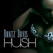 Thumbnail for the Rantz Davis - Hush link, provided by host site