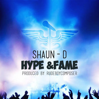 Thumbnail for the Shaun-D - Hype & Fame link, provided by host site