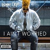 Thumbnail for the Karmah Cruz - I Ain't Worried link, provided by host site