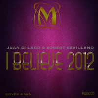 Thumbnail for the Juan Di Lago - I Believe 2012 link, provided by host site