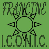 Thumbnail for the Francine - I.C.O.N.I.C link, provided by host site