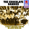 Thumbnail for the The Chocolate Dandies - I Can't Believe You're in Love With Me (Remastered) link, provided by host site