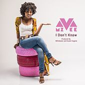 Thumbnail for the MzVee - I Don't Know link, provided by host site