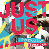 Thumbnail for the Justus - I Feel Good Love link, provided by host site