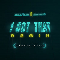 Thumbnail for the Anthony Brown & group therAPy - I Got That [Remix] link, provided by host site