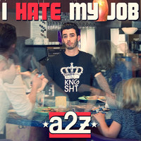 Thumbnail for the A2Z - I Hate My Job link, provided by host site