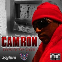 Thumbnail for the Cam'Ron - I Hate My Job (Explicit) link, provided by host site