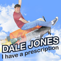 Thumbnail for the Dale Jones - I Have a Prescription link, provided by host site